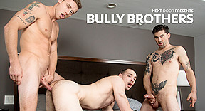 In bully brothers nextdoorworld...