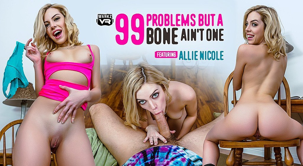 99 Problems But A Bone Aint One Preview - Allie Nicole - WANKZVR naked milf videos outdoors