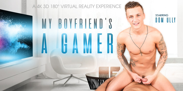 Dom Ully in My Boyfriends a Gamer - VRBGay virgo peridot sex dance