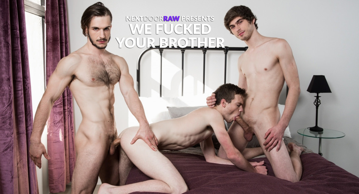 Chad Piper Scott Finn Donte Thick in We Fucked Your Brother - NextDoorStudios How to have sex with a trans woman